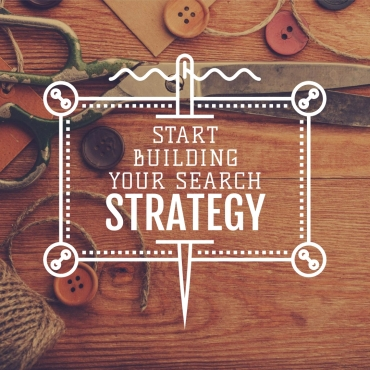 Start Building Your Search Strategy