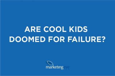 Are cool kids doomed for failure?