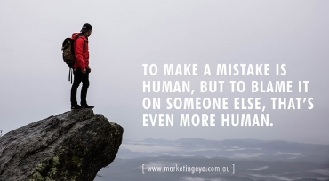 To make a mistake is human, but to blame it on someone else, that's even more human