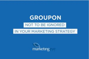 Groupon - not to be ignored in your marketing strategy