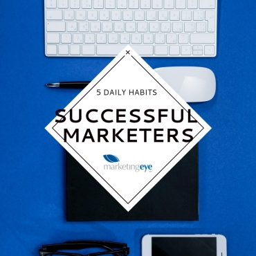 5 Daily Habits of Successful Marketers
